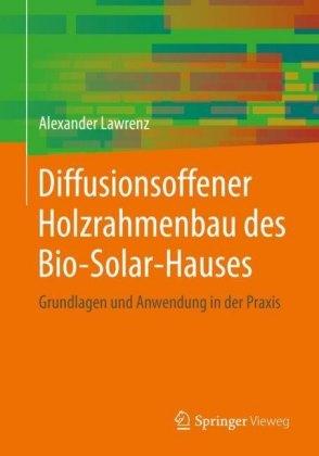 Diffusionsoffener Holzrahmenbau des Bio-Solar-Hauses