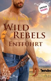 Wild Rebels - Entführt: Die Rocky-Mountain-Reihe Band 2