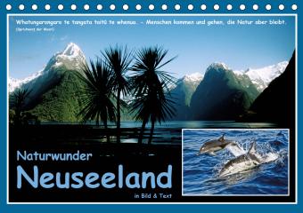Naturwunder Neuseeland - in Bild und Text (Tischkalender 2021 DIN A5 quer)