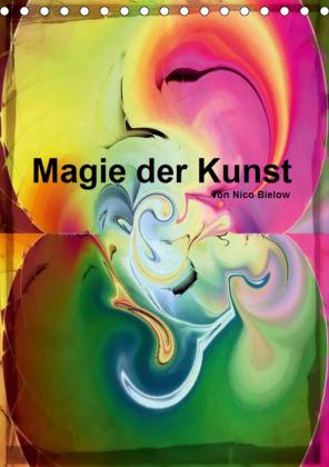 Magie der Kunst von Nico Bielow (Tischkalender 2021 DIN A5 hoch)