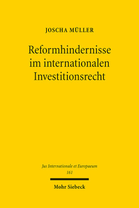 Reformhindernisse im internationalen Investitionsrecht