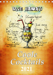 Coole Cocktails (Tischkalender 2021 DIN A5 hoch)