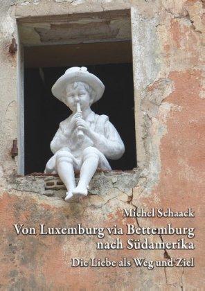 Von Luxemburg via Bettemburg nach Südamerika