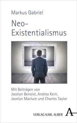 Gabriel, Markus: Neo-Existentialismus
