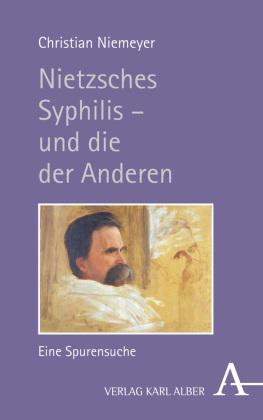 Niemeyer, Christian: Nietzsches Syphilis - und die der Anderen