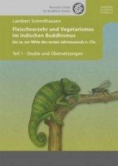 Fleischverzehr und Vegetarismus im indischen Buddhismus bis ca. zur Mitte des ersten Jahrtausends n. Chr.