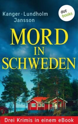 Mord in Schweden: Drei Krimis in einem eBook