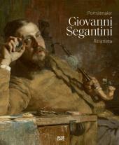 Giovanni Segantini als Porträtmaler / Giovanni Segantini ritrattista