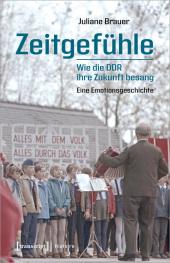 Zeitgefühle - Wie die DDR ihre Zukunft besang