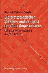"""Die protestantischen """"Sekten"""" und der Geist des (Anti-)Imperialismus"""
