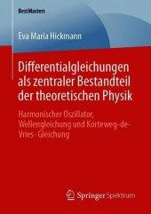 Differentialgleichungen als zentraler Bestandteil der theoretischen Physik