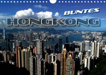 Buntes Hongkong (Wandkalender 2021 DIN A4 quer)