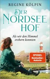 Der Nordseehof - Als wir den Himmel erobern konnten