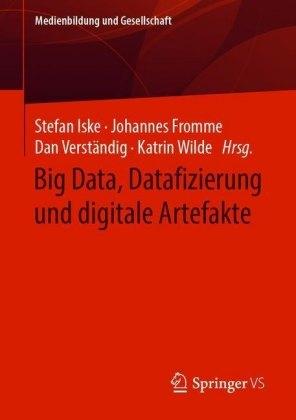 Big Data, Datafizierung und digitale Artefakte