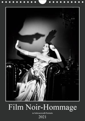 Film Noir-Hommage in schwarzweiß Portraits (Wandkalender 2021 DIN A4 hoch)