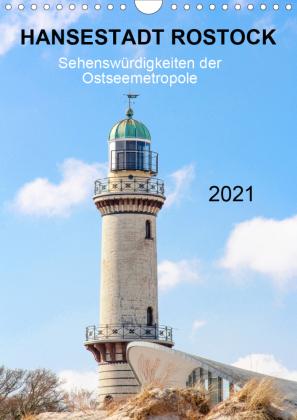 Hansestadt Rostock - Sehenswürdigkeiten der Ostseemetropole (Wandkalender 2021 DIN A4 hoch)
