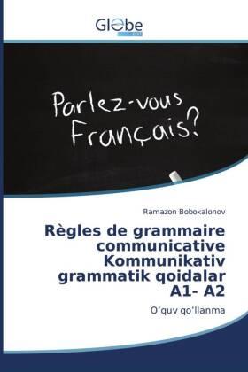 Règles de grammaire communicative Kommunikativ grammatik qoidalar A1- A2