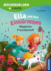 Ella und das Einhörnchen, Bücherhelden 1. Klasse, Magische Freundschaft