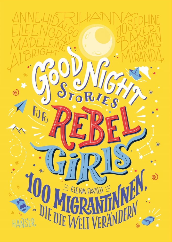 Good Night Stories for Rebel Girls - 100 Migrantinnen, die die Welt verändern, Bd.3