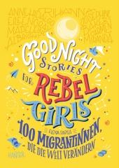 Good Night Stories for Rebel Girls - 100 Migrantinnen, die die Welt verändern Cover