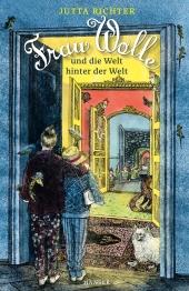 Frau Wolle und die Welt hinter der Welt Cover