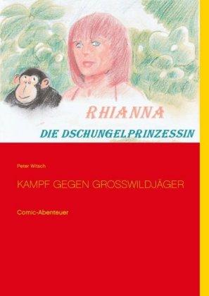 Rhianna - Die Dschungelprinzessin