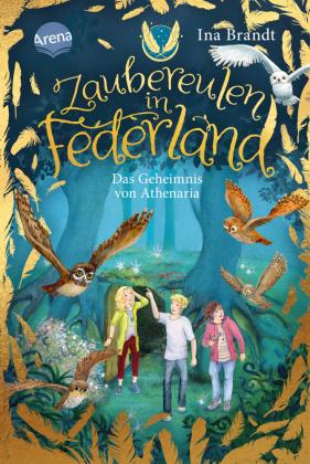 Zaubereulen in Federland. Das Geheimnis von Athenaria