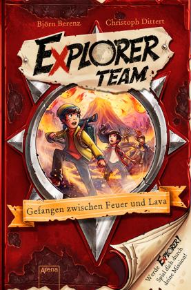 Explorer Team. Gefangen zwischen Feuer und Lava, Band I. Teil 1
