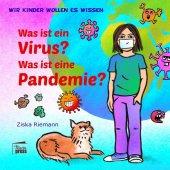 Wir Kinder wollen es wissen: Was ist ein Virus? Was ist eine Pandemie? Cover