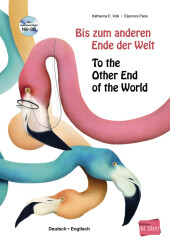 Bis zum anderen Ende der Welt / To the Other End of the World, m. Audio-CD