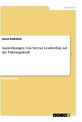 Auswirkungen von Servan Leadership auf die Führungskraft