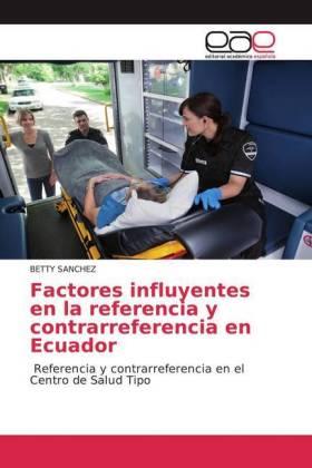 Factores influyentes en la referencia y contrarreferencia en Ecuador