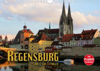 Regensburg erleben (Wandkalender 2021 DIN A4 quer)