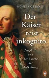 Der Kaiser reist inkognito