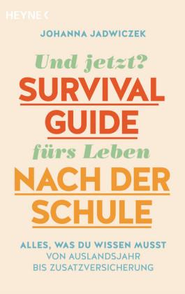 Und jetzt? Der Survival-Guide fürs Leben nach der Schule