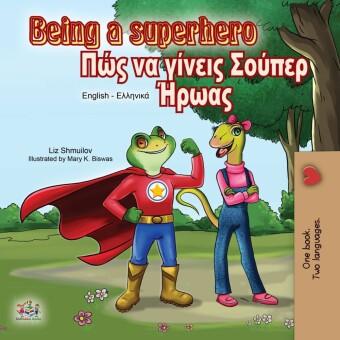 Being a Superhero (English Greek Bilingual Book)