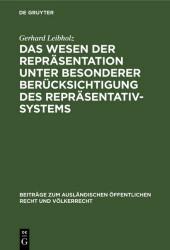 Das Wesen der Repräsentation unter besonderer Berücksichtigung des Repräsentativsystems