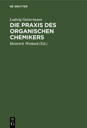 Die Praxis des organischen Chemikers