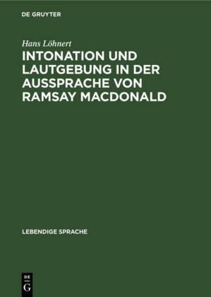 Intonation und Lautgebung in der Aussprache von Ramsay MacDonald