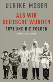 Als wir Deutsche wurden