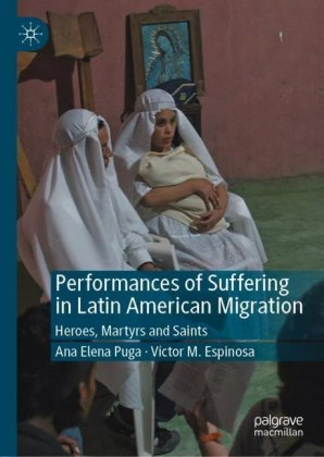 Performances of Suffering in Latin American Migration
