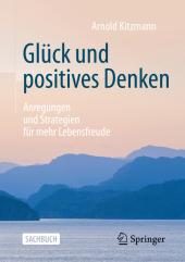 Glück und positives Denken; . Cover