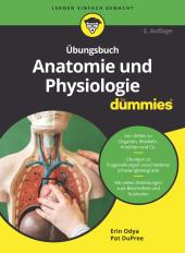 Übungsbuch Anatomie und Physiologie für Dummies