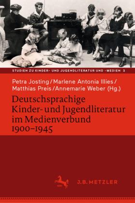 Deutschsprachige Kinder- und Jugendliteratur im Medienverbund 1900-1945