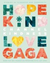 Channel Kindness: Hope Kind Love Gaga