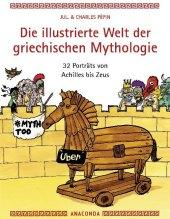 Die illustrierte Welt der griechischen Mythologie