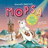Mopsa - Eine Maus kommt ganz groß raus, 2 Audio-CD