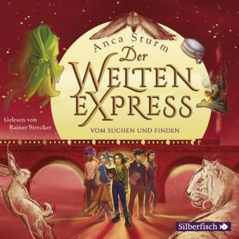 Der Welten-Express - Vom Suchen und Finden, 5 Audio-CD