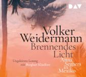 Brennendes Licht. Anna Seghers in Mexiko, 4 Audio-CD