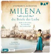 Milena und die Briefe der Liebe. Kafka ist ihr Leben, das Schreiben ihre Leidenschaft, 1 Audio-CD, MP3